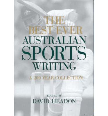 The Best Ever Australian Sports Writing