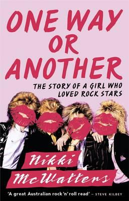 One Way or Another : The Story of a Girl Who Loved Rock Stars