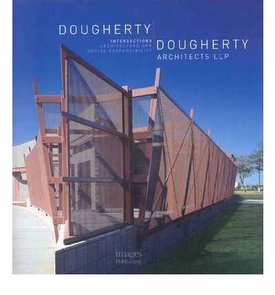 Dougherty   Dougherty Archtects LLP: Intersections: Architecture and Social R...