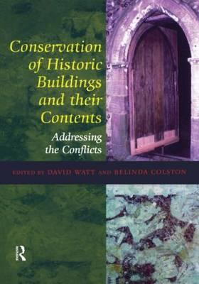 Conservation of Historic Buildings and Their Contents : Addressing the Conflicts