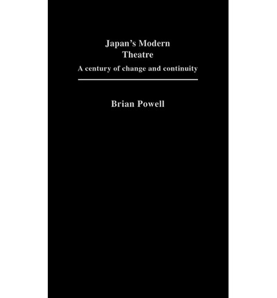 Japan's Modern Theatre : A Century of Change and Continuity