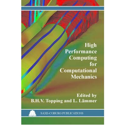 Free online textbooks for download High Performance Computing for Computational Mechanics PDF by B. H. V. Topping, L Lammer""