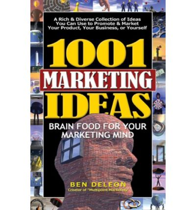 1001 Marketing Ideas : Brain Food for Your Marketing Mind