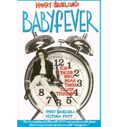 Henry Jaglom's Babyfever for Those Who Hear Their Clock Ticking