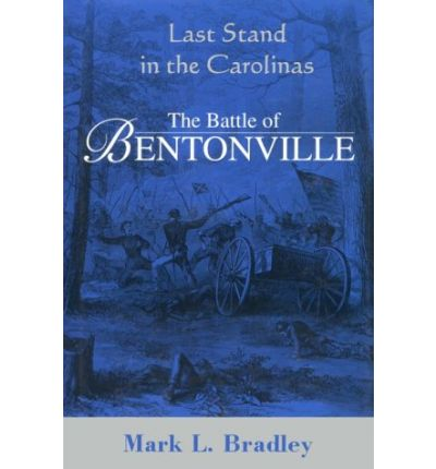 an analysis of the book the battle of bentonville last stand in the carolinas by mark l bradley Last stand in the carolinas : the battle of bentonville / mark l bradley author/creator: bradley, mark l format: book and print: edition:.