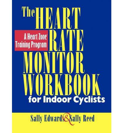 The Heart Rate Monitor Workbook for Indoor Cyclists