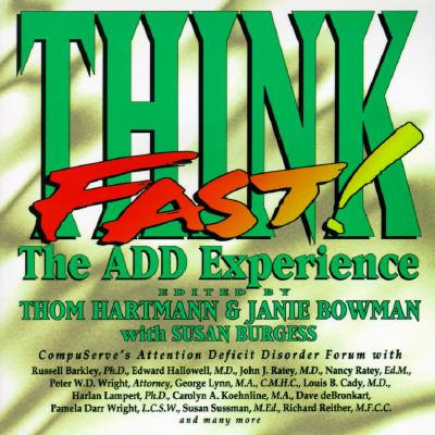 Think Fast: the A.D.D. Experience