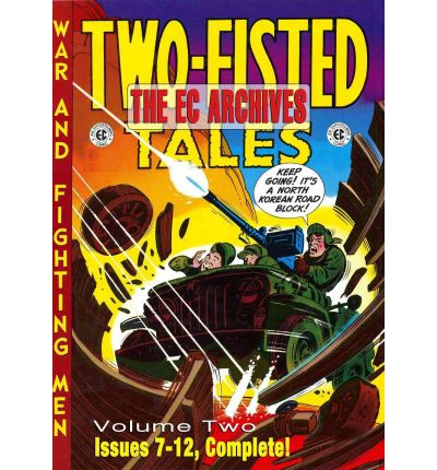The EC Archives: Two-fisted Tales v. 2