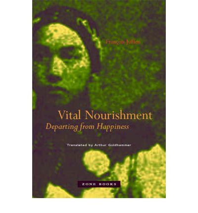 Vital Nourishment : Departing from Happiness