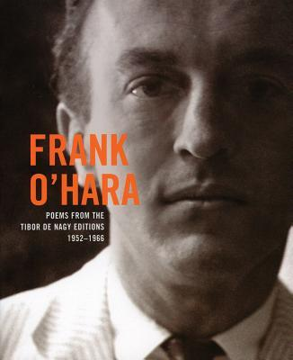Frank O'Hara - Poems from the Tibor De Nagy Editions 1952-1966