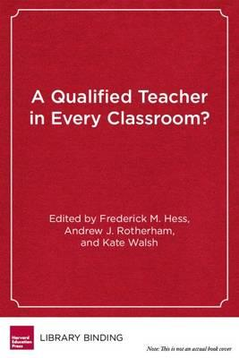 A Qualified Teacher in Every Classroom?