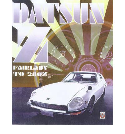 Datsun Z : From Fairlady to 280Z