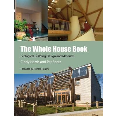 The Whole House Book : Ecological Building Design and Materials