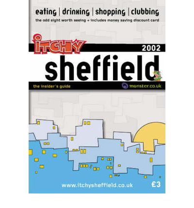 Itchy Insider's Guide to Sheffield 2002