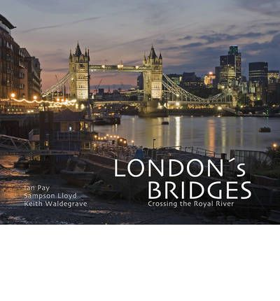 London 39 s bridges ian pay 9781904332909 for Design agency london bridge