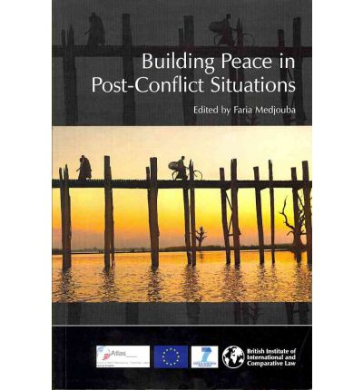 post conflict state building and peace building Community is that in post-conflict situations peace-building and democratization are  which claims that inter-state peace is guaranteed between democracies it.