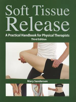 Soft Tissue Release : A Practical Handbook for Physical Therapists