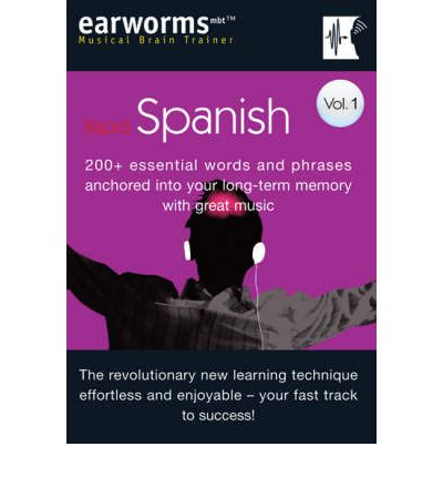 Rapid Spanish: v. 1: 200+ Essential Words and Phrases Anchored into Your Long Term Memory with Great Music