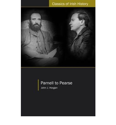 Parnell to Pearse : Some Recollections and Reflections