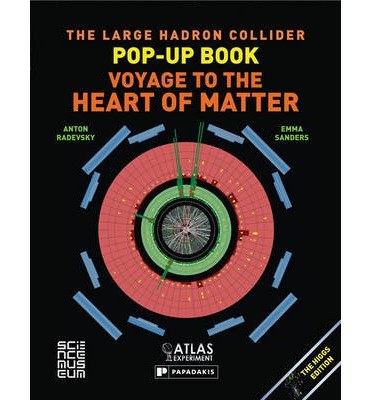 The Large Hadron Collider Pop-up Book : Voyage to the Heart of Matter