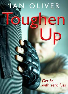 Toughen Up! : Get Fit with Zero Fuss