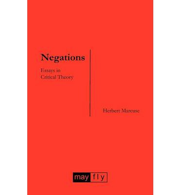 herbert marcuse negations essays in critical theory in sociology