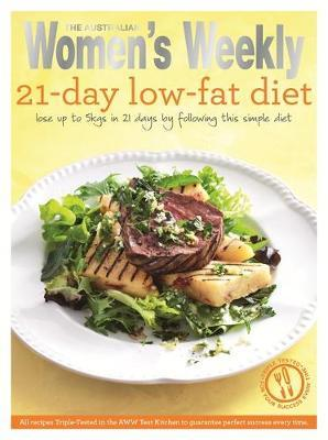The 21-Day Low-Fat Diet : Triple-Tested Recipes for the Best Weight-Loss Plan for a Healthier, Slimmer and More Gorgeous Body
