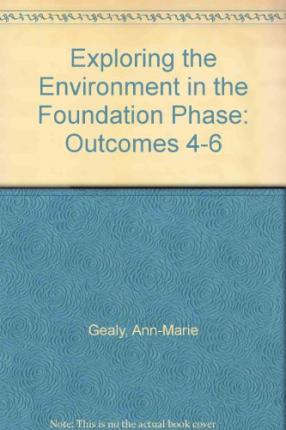 Exploring the Environment in the Foundation Phase