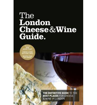 The London Cheese & Wine Guide