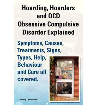compulsive hoarding syndrome essay The compulsive hoarding center is a nationally recognized treatment and anxiety which contribute to compulsive hoarding syndrome everything from papers.