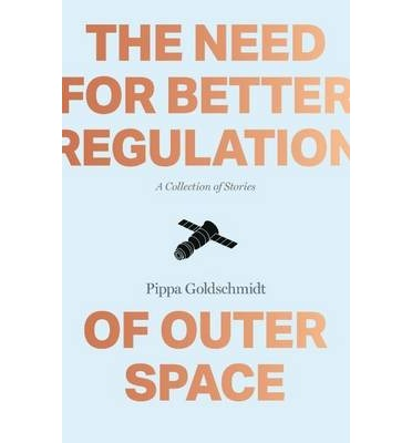 The Need for Better Regulation of Outer Space