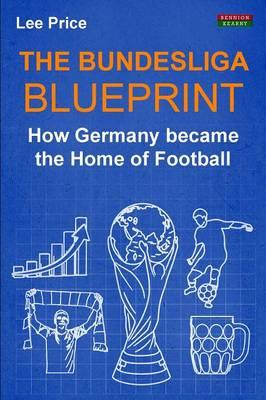 The Bundesliga Blueprint Lee Price 9781910515327