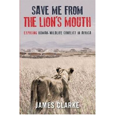 Save Me From The Lions Mouth James Clarke 9781920544751