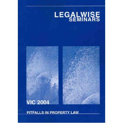Pitfalls in Property Law : Papers Presented at a Seminar Held in Melbourne on Thursday 20 May 2004