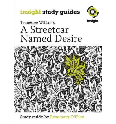 streetcar named desire by tennessee williams essay