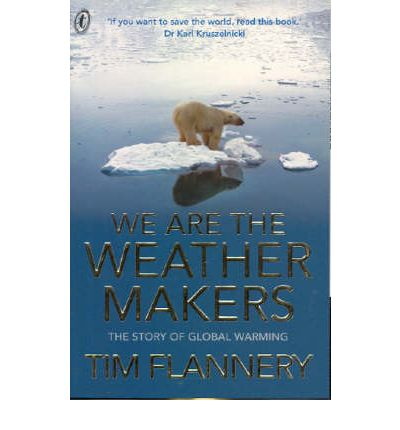 the weather makers by tim flannery essay I am reviewing we are the weather makers, a adaption by sally walker of tim flannery's 2001 the weather makers, which i.