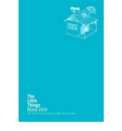 Libro electrónico gratuito para descargar. The Little Things Diary 2010 : 365 Days to be Green at Home and at Work (Spanish Edition) PDF by -