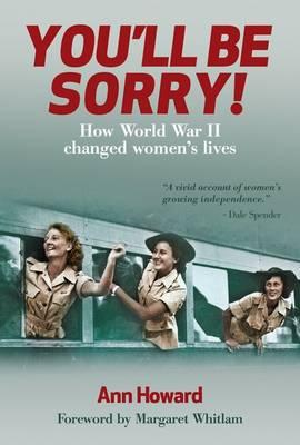 You'll be Sorry : How World War II Changed Womens Lives
