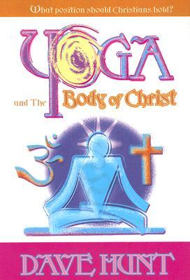 Yoga and the Body of Christ : What Position Should Christians Hold?
