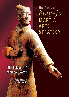 The Ancient Bing-Fa: Martial Arts Strategy