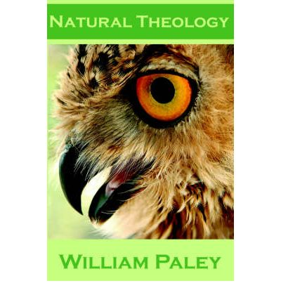 a review of nature theology a novel by william paley Philosophy handouts  and subordinate the whole of nature,  philosophy as presented by william paley (1805) in his natural theology.