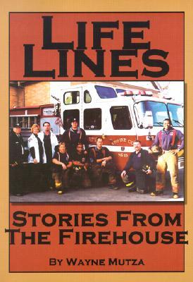 Life Lines : Stories from the Firehouse
