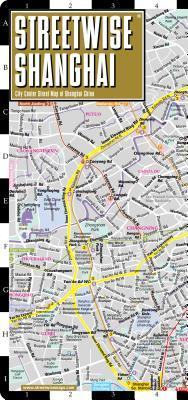 Streetwise Shanghai Map - Laminated City Center Street Map of Shanghai, China
