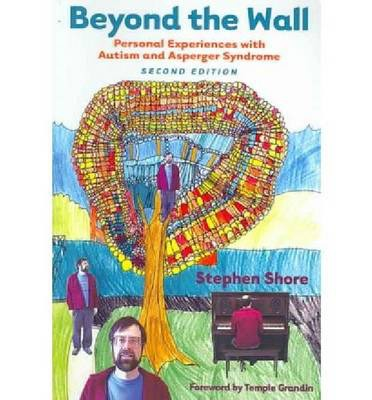 Beyond the Wall : Personal Experiences with Autism and Asperger Syndrome