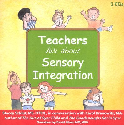 Teachers Ask about Sensory Integration