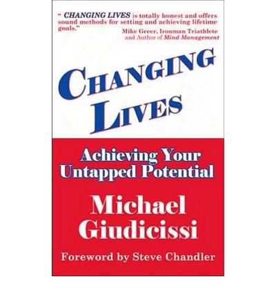 Changing Lives : Achieving Your Untapped Potential