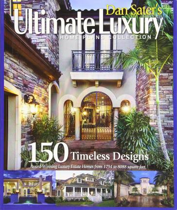 Dan sater 39 s ultimate luxury home plan collection 120 for The new ultimate book of home plans pdf