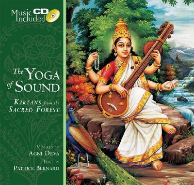 The Yoga of Sound : Kirtans from the Sacred Forest