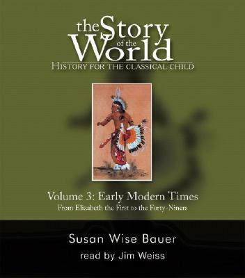 The Story of the World: History for the Classical Child: Volume 3 : Early Modern Times: Audiobook