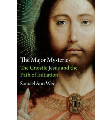 The Major Mysteries: The Gnostic Jesus and the Path of Initiation